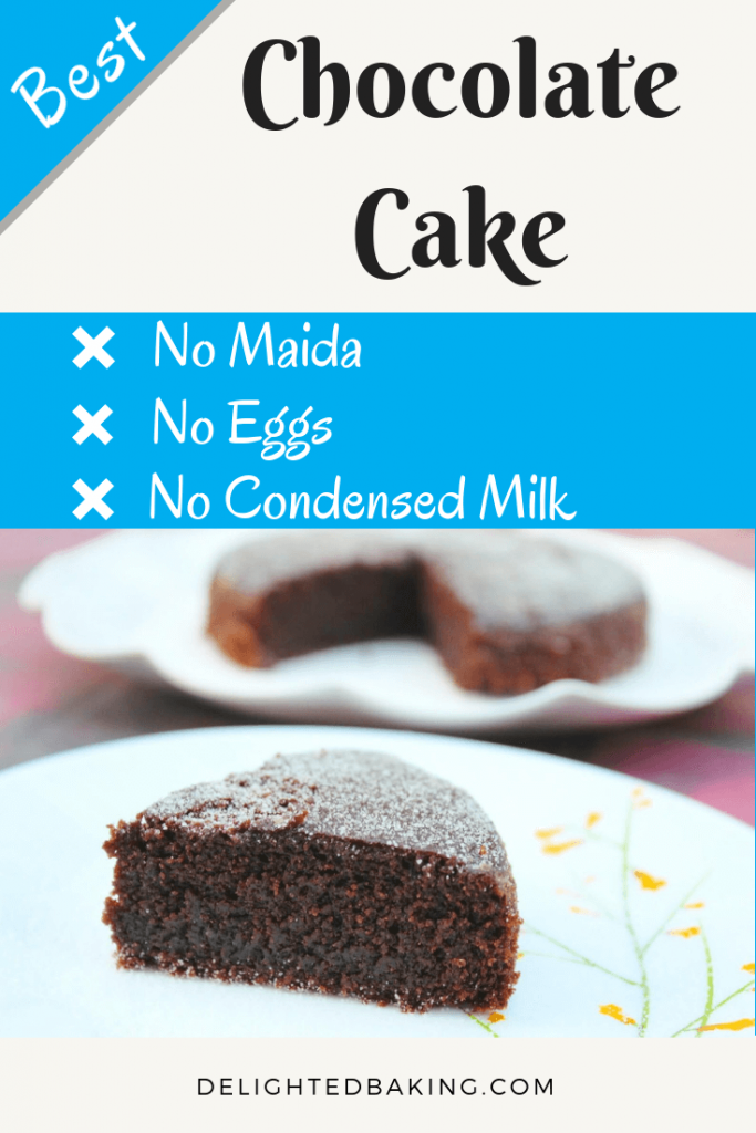 Best Chocolate Cake - No Maida, No eggs and no condensed milk. This cake is one of the healthiest chocolate cake you must have eaten. #healthybaking, #chocolatecake, #egglesschocolatecake #egglesscake
