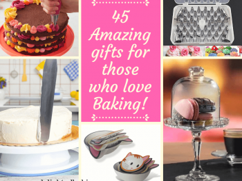 45 Amazing gifts for those who love baking. A coolection of gift from a baking enthusiast