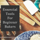 Want to learn baking? Here's a list of essential baking tools every beginner baker should have! #bakingforbeginners #howtostartbaking