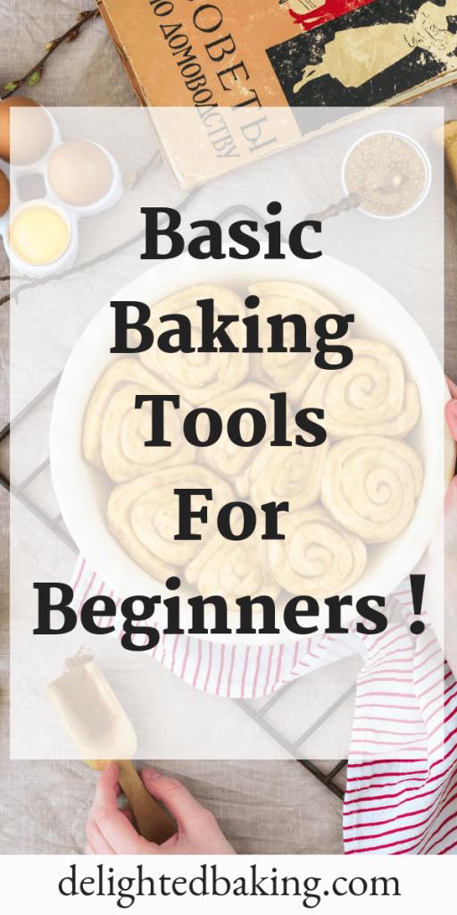 Essential tools for beginner bakers - All the basic tools a beginner baker should have. #bakingforbeginners, #baking101 , #bakingbasics #learntobake