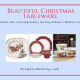 Collection of Christmas themed tableware & serve-ware : Includes serving bowls, plates, dinner sets, glasses, platters etc. Brighten up your Christmas table with these beautiful masterpieces!